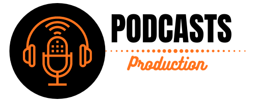 Podcasts Production